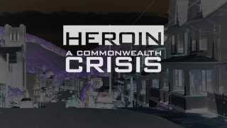 Heroin: A Commonwealth Crisis, May 29, 2014
