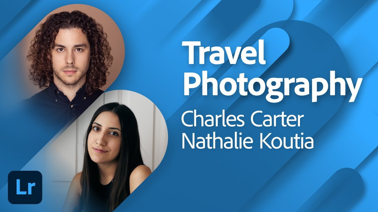 Travel Photography - Adding Value & Selective Editing with Charles Carter | Adobe Live