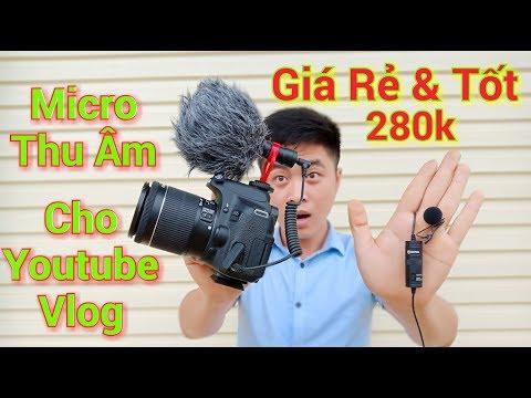 2 Micro Thu Âm Tốt Giá Rẻ Cho Dân Youtube,Vlog