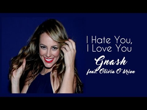 I Hate You I Love You  Gnash feat. Olivia O'brien (Tradução) A Força do Querer