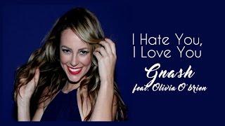 Baixar I Hate You I Love You Gnash feat. Olivia O'brien (Tradução) A Força do Querer