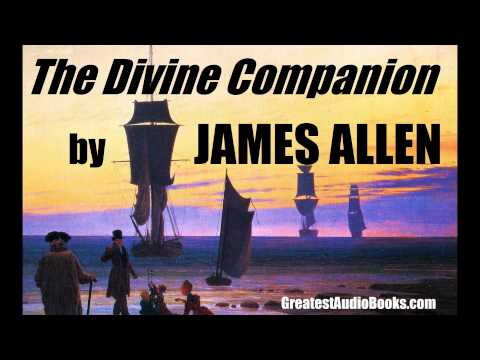 THE DIVINE COMPANION By James Allen - FULL AudioBook | Greatest AudioBooks