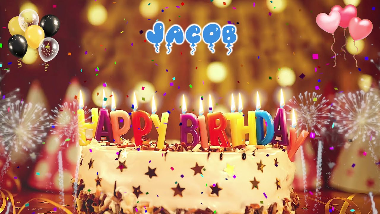 Jacob Birthday Song Happy Birthday Jacob Youtube