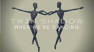 Twin Shadow - When We're Dancing (by hatethejess)