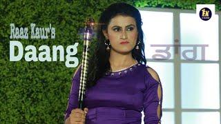Daang | Raaz Kaur | ( Official ) New Punjabi Song 2018 | Latest Punjabi Songs 2018