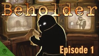 Beholder Let's Play! Episode 1: Jacob Manishek is making DRUGS!