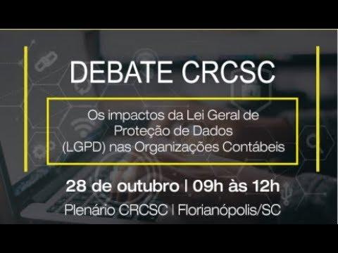 Debate CRCSC - Os impactos da Lei Geral de Proteção de Dados