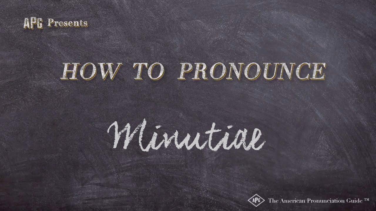 How to Pronounce Minutiae  Minutiae Pronunciation