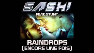 Sash! Feat. Stunt - Raindrops (Encore Une Fois Rmx 2008)