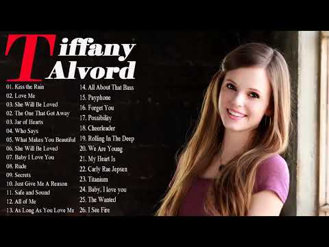 Top Love Songs Of Tiffany Alvord - Best Of Tiffany Alvord 2018 - Tiffany Alvord Greatest's Hits 2018