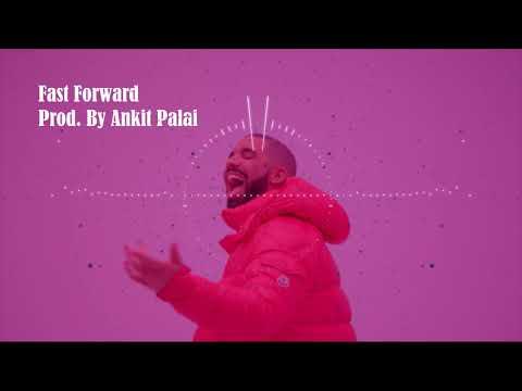 "[ FREE ] BEATS 2018  : DRAKE TYPE BEAT - ""Fast Forward "" (Prod. by ANKIT PALAI)"