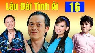 Phim Hoài Linh, Chí Tài, Phi Nhung Mới Nhất 2017   Lâu Đài Tình Ái - Tập 16