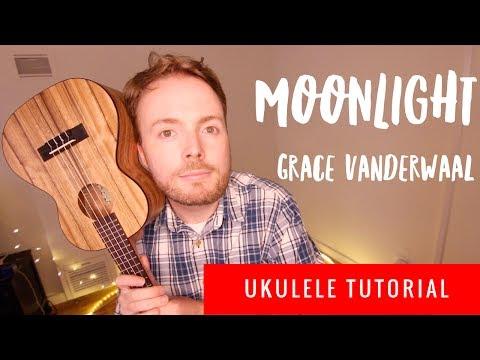 MOONLIGHT - GRACE VANDERWAAL (EASY UKULELE TUTORIAL!)