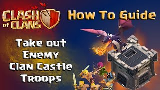 Clash of Clans | How To Take Out The Enemy Clan Castle Troops - Beginners Guide