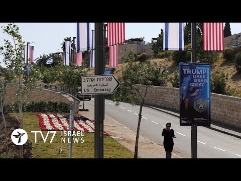 The United States relocates its embassy in Israel to Jerusalem - TV7 Israel News 14.05.18