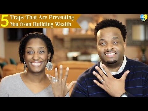 5 Traps That Are Preventing You from Building Wealth