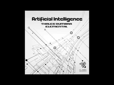 Thales Dumbra & Elemental - Artificial Intelligence (Original Mix)