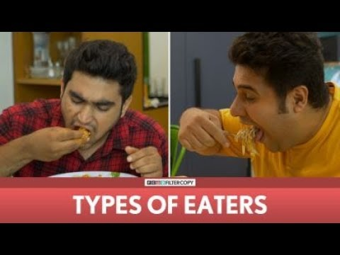 FilterCopy | Types Of Eaters