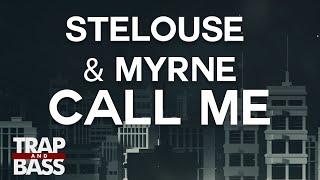 StéLouse & MYRNE - Call Me