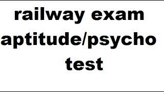 RAILWAY APTITUDE TEST/PSYCHO/PSYCHOLOGICAL -RAILWAY/DMRC/LMRC/MMRC/BMRCL/KMRC/CMRC