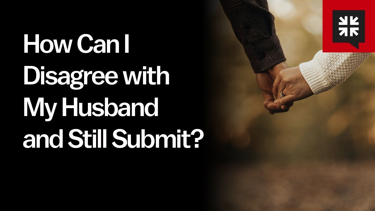How Can I Disagree with My Husband and Still Submit? // Ask Pastor John