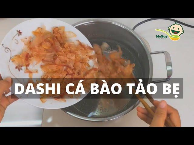 MẸ SOY hướng dẫn cách nấu nước dùng dashi kiểu Nhật từ tảo bẹ và cá bào