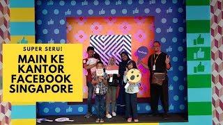 SERUU! main ke  kantor Facebook Singapore sekeluarga!