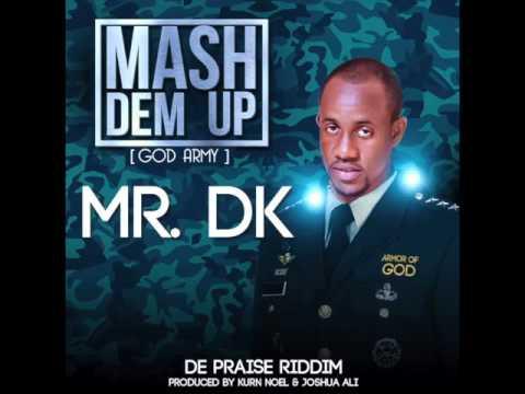 MR. DK- Mash Dem Up [ De Praise Riddim ] 2016 Gospel