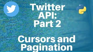 Twitter API with Python: Part 2 -- Cursor and Pagination