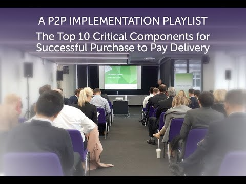 eWorld Speaker session: 10 Critical Components for successful Purchase to Pay implementation