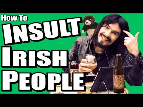 Insults/Names - You Should Never Call Irish People!