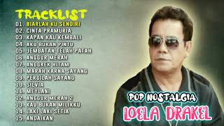 Download LAGU NOSTALGIA TERPOPULER - LOELA DRAKEL FULL ALBUM
