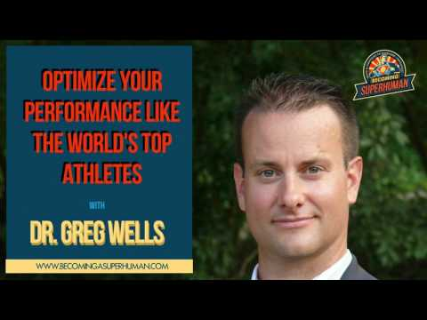 Ep. 116: How To Optimize Your Performance Like The World's Top Athletes w/ Expert Dr. Greg Wells