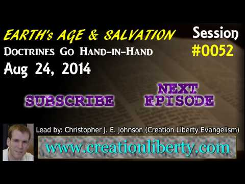 Earth's Age & Salvation - Christ Tied to Genesis 8-24-14