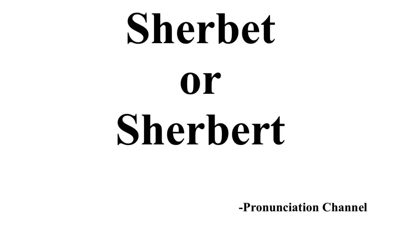 How to Pronounce Sherbet - YouTube