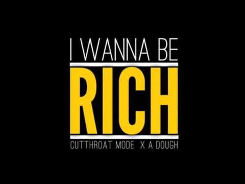 Cutthroat Mode - I Wanna Be Rich ft A-Dough (Prod. by Trio Cliqq Production)