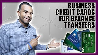 5 Best Business Credit Cards for Balance Transfers