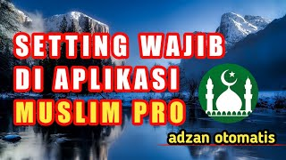 CARA MENGAKTIFKAN APLIKASI MUSLIM PRO ||| ADZAN OTOMATIS screenshot 5