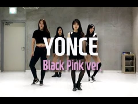 비욘세 욘세 안무 블랙핑크 버전 커버 BEYONCE YONCE DANCE BLACKPINK VERSION COVER Choreography by Kyle Hanagami