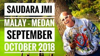 ( JmI PUBLIC ) TEMAN DAN SAUDARA KU JmI Jam'iyyatul Islamiyah MALAYSIA - MEDAN / SEPT - OCT 2018
