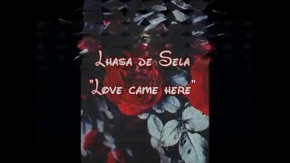 "Lhasa de Sela ""Love came here"""