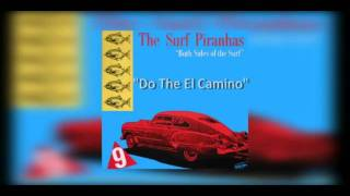 The Surf Piranhas - Do The El Camino