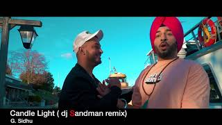 Candle Light (dj Sandman remix) - G.Sidhu / Urban Kinng / Rupan Bal