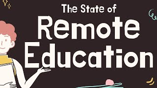 The State of Remote Education