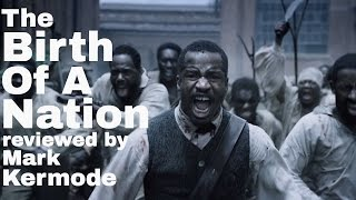 Mark Kermode reviews The Birth Of A Nation. The story of Nat Turner...