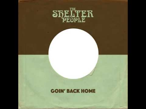 The Shelter People - Goin' Back Home