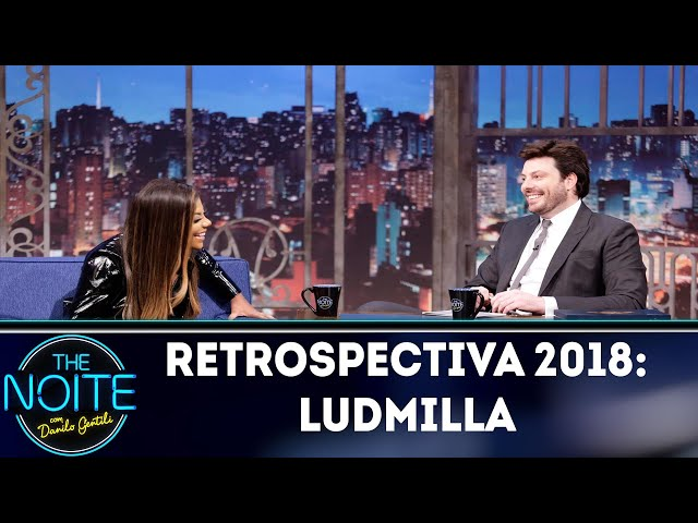 Retrospectiva 2018: Ludmilla | The Noite (10/01/19)