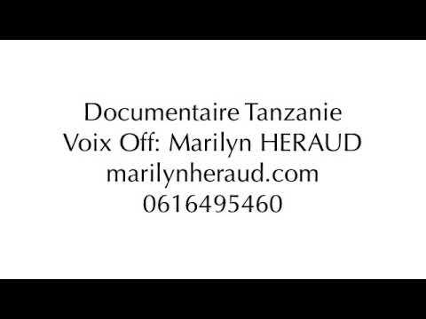 Vidéo Documentaire Tanzanie - Voix Off: Marilyn HERAUD
