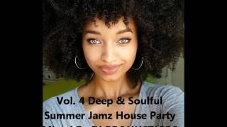 Vol. 4 deep & soulful  summer jamz house party  mixed by dj prohustlers