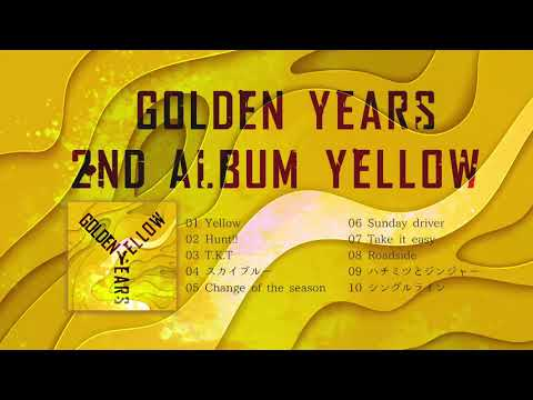 "GOLDEN YEARS / 2nd Album""YELLOW""全曲視聴MV Mp3"